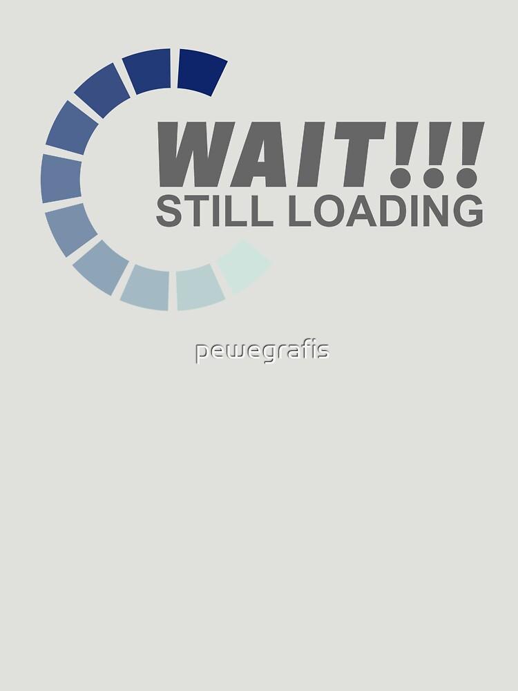 Still Loading by pewegrafis