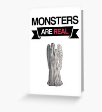 monsters are real (weeping angel version 1) Greeting Card