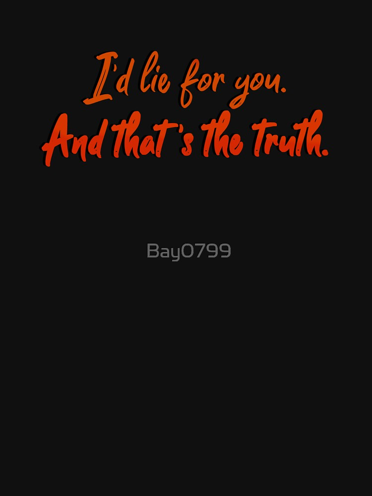I'd Lie For You and That's The Truth - Meat Loaf Design by Bay0799