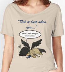 Did it hurt when you fell from Heaven? Women's Relaxed Fit T-Shirt