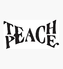 Teach Peace Photographic Print