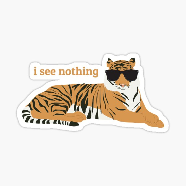 I See Nothing - Tiger Wearing Sunglasses Design Sticker