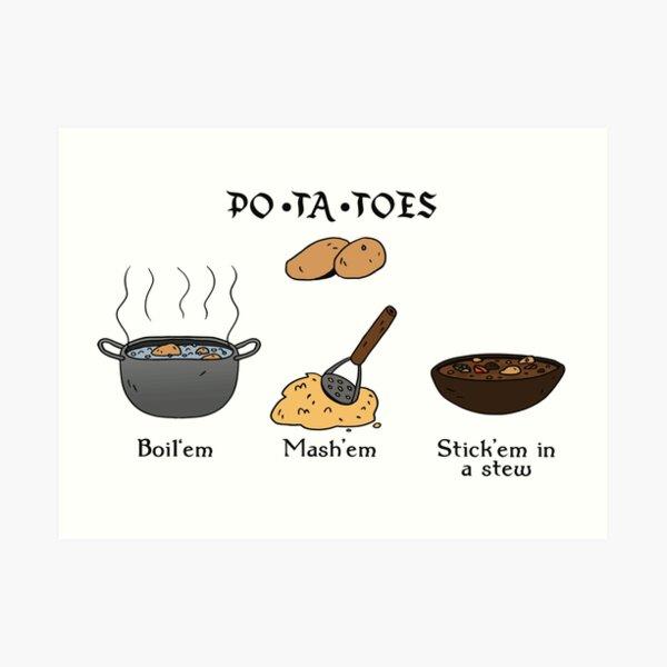PO-TA-TOES Art Print