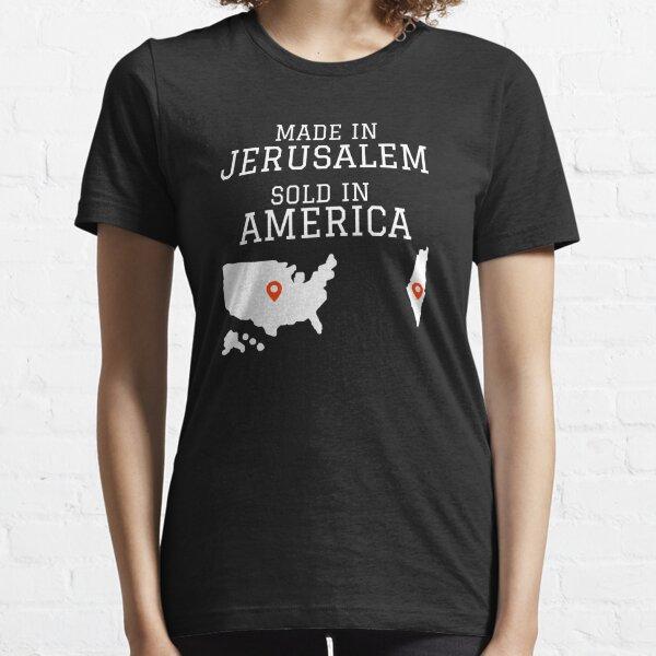 MADE IN JERUSALEM SOLD IN AMERICA  Essential T-Shirt