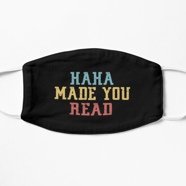 HAHA Made You Read Shirts, Funny Humor Shirts, Adults and Kids Shirts, Family Friends Funny Humor Everyday Shirts Flat Mask