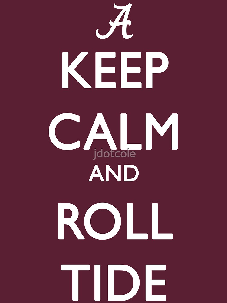 Keep Calm and Roll Tide | Unisex T-Shirt