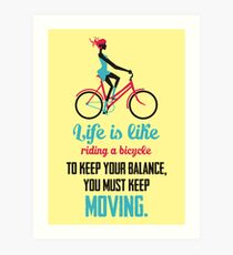 Life Quote: Life is like riding a bicycle Art Print