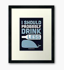 I should probably drink less Framed Print