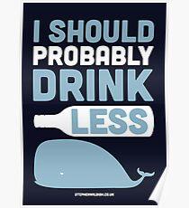I should probably drink less Poster