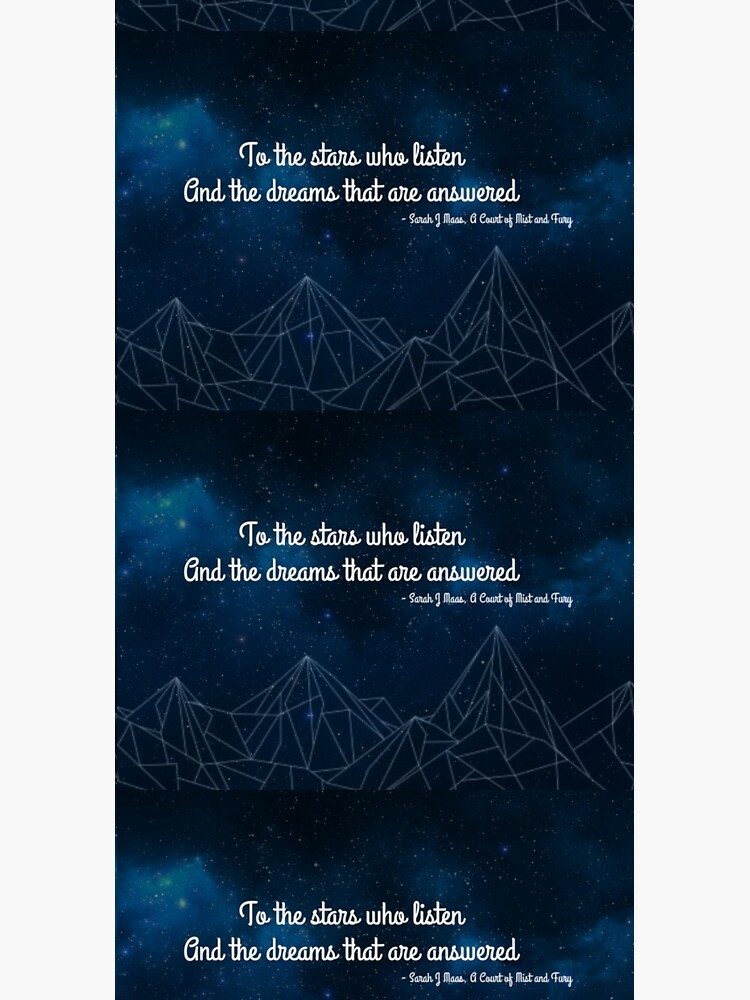 ACOMAF To the stars who listen bookish quote by Hallows03