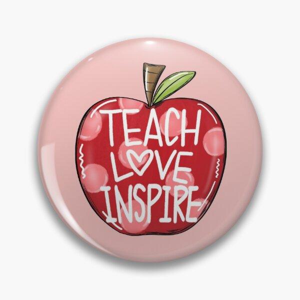 teach love inspire Pin