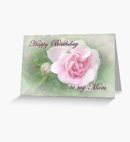 Mom Birthday Greeting Card - Pink Rose Greeting Card