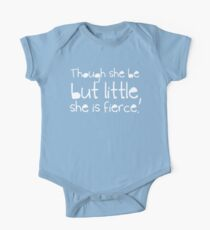 Though she be but little, she is fierce. One Piece - Short Sleeve