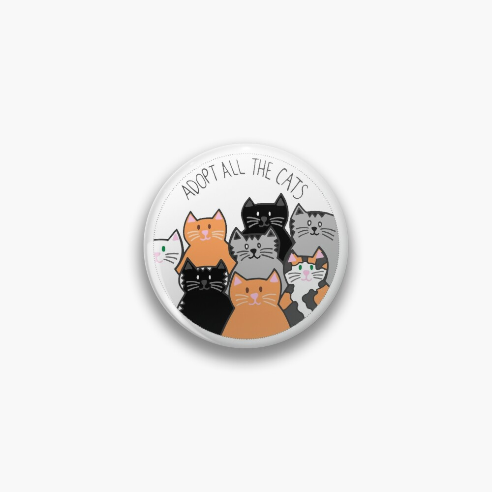 Adopt All the Cats Pin