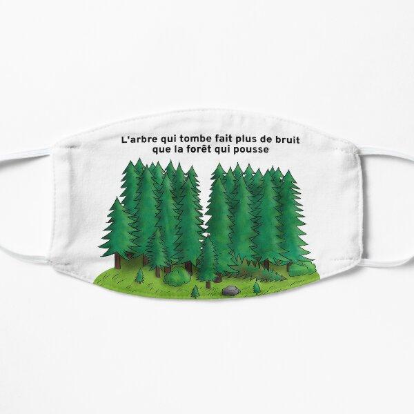 L'arbre qui tombe fait plus de bruit que la forêt qui pousse - FR Masque sans plis