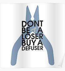 Counter strike Don't be a loser buy a defuser Poster