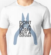 Counter strike Don't be a loser buy a defuser T-Shirt