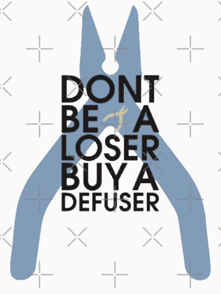 Counter strike Don't be a loser buy a defuser | Unisex T-Shirt