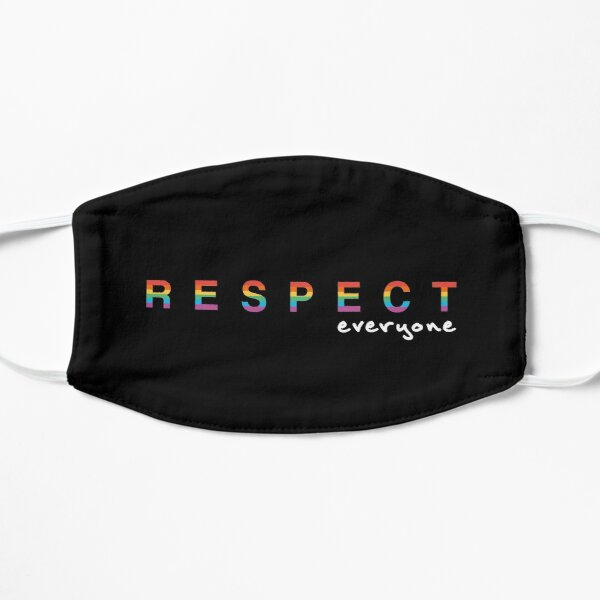 Rainbow Respect Everyone  Flat Mask