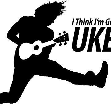 I Think I'm Gonna Uke! by ukecompany