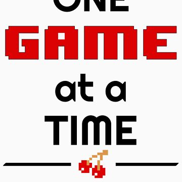 One Game at a Time by RJtheCunning