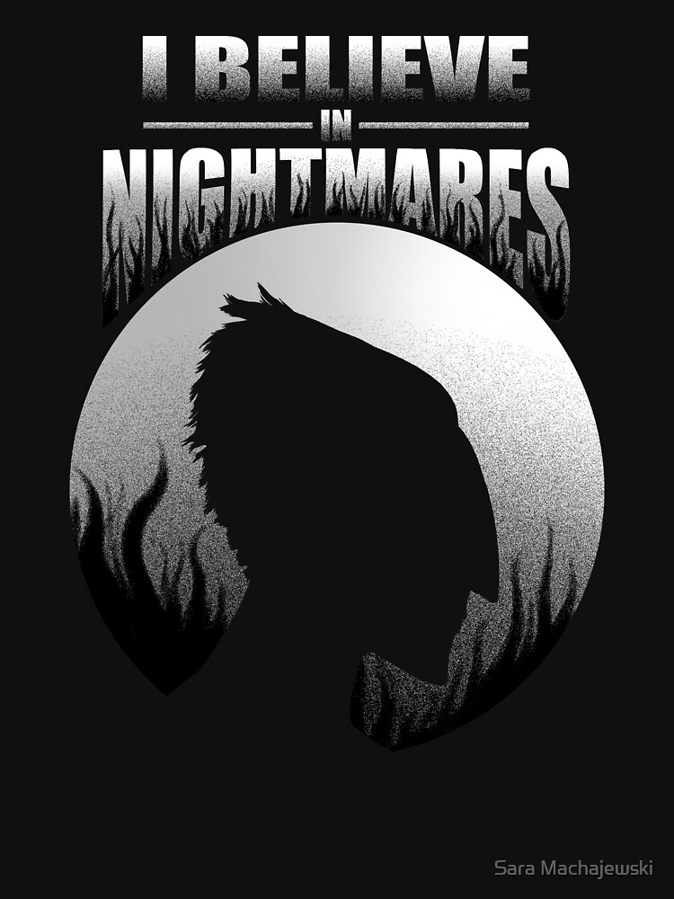 I Believe In Nightmares | Unisex T-Shirt