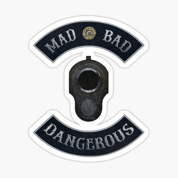 Mad Bad Dangerous in Rockers with M1911 Colt 45 Muzzle Sticker