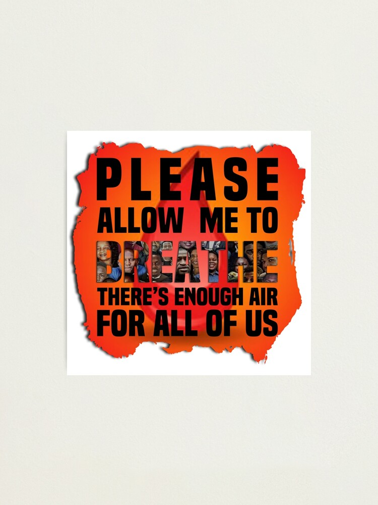 Alternate view of Please Let Me Breathe Photographic Print