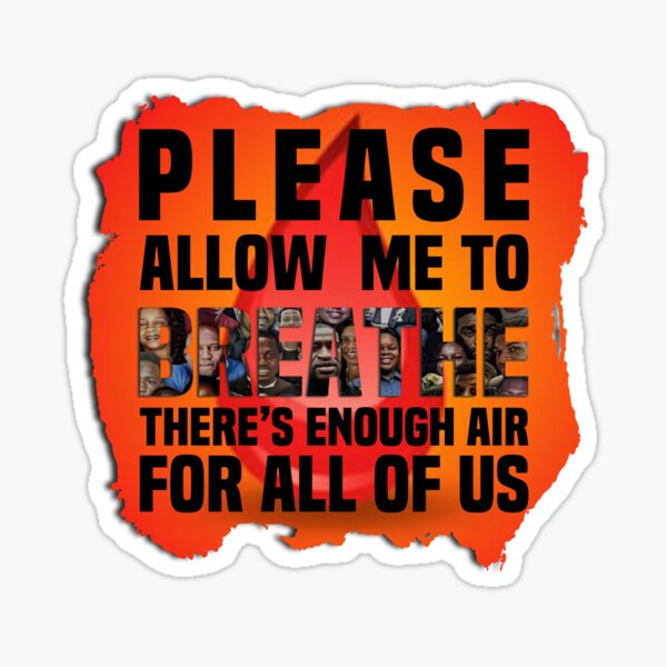 Please Let Me Breathe Sticker
