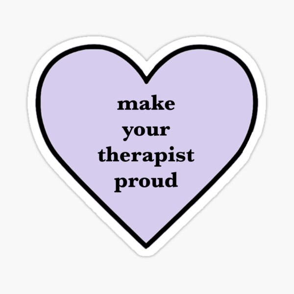 make your therapist proud Sticker