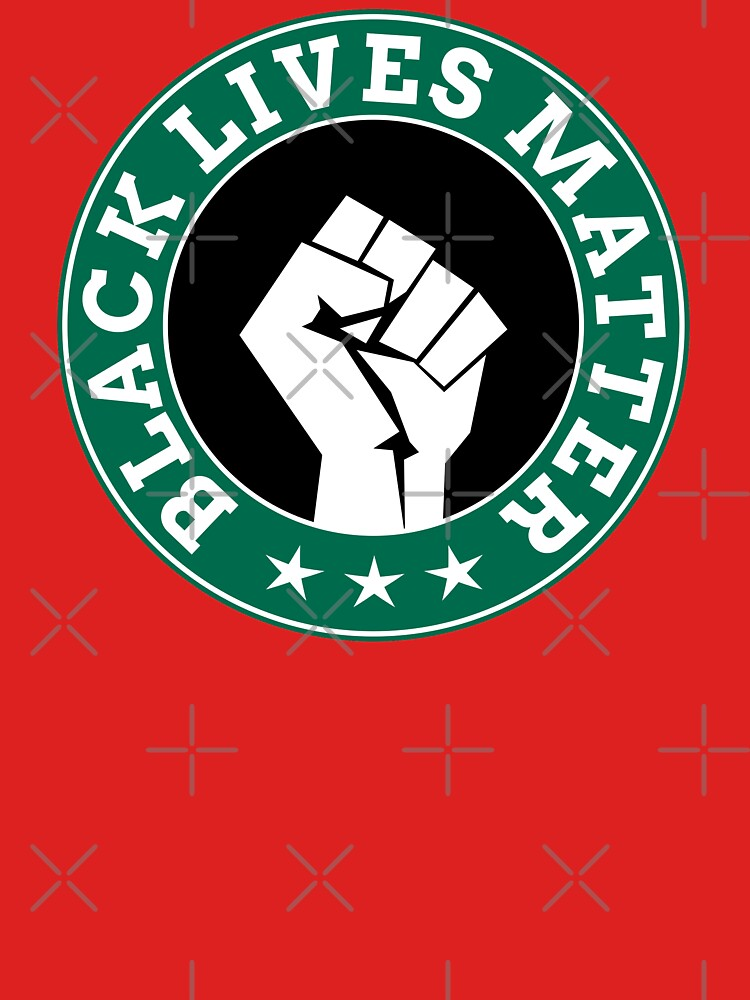 Black Lives Matter Starbucks! (#boycottstarbucks)  by SassyClassyMe