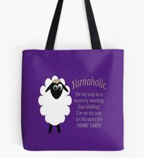 Yarnaholic lamb is on the way to rehab Tote Bag