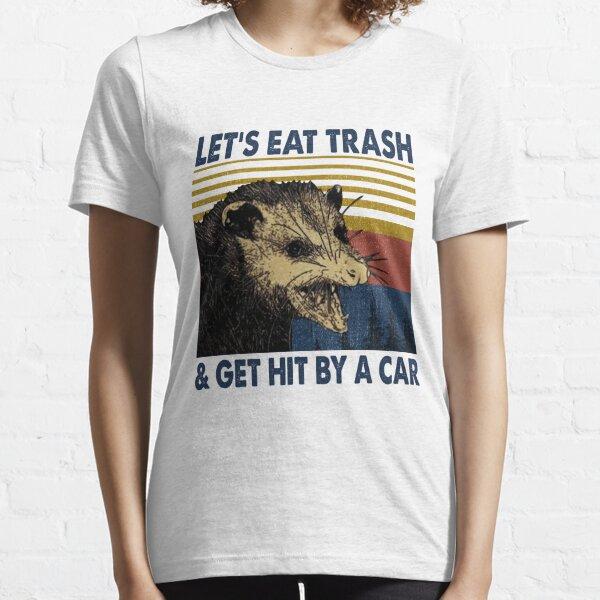 Zarigüeya: comamos basura y que nos atropellen Camiseta esencial