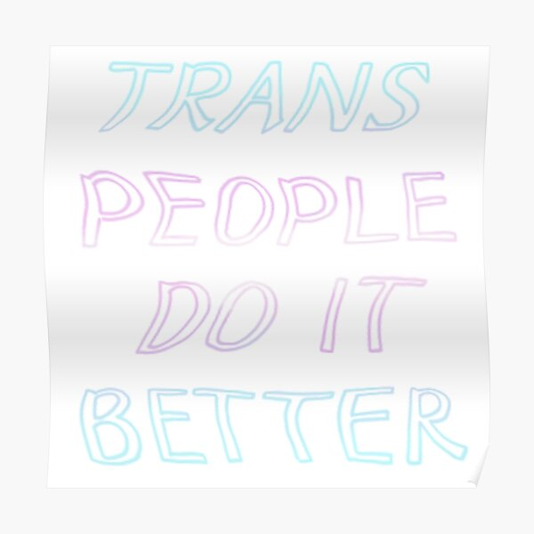 Copy of Trans People Do It Better Pride Flag Poster