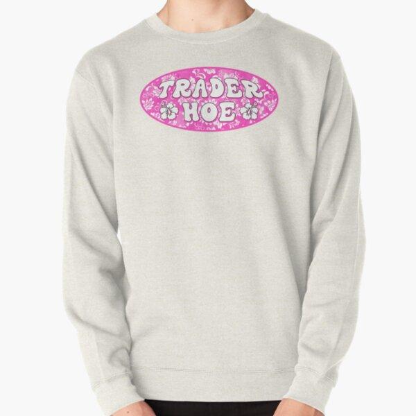 trader hoe Pullover Sweatshirt