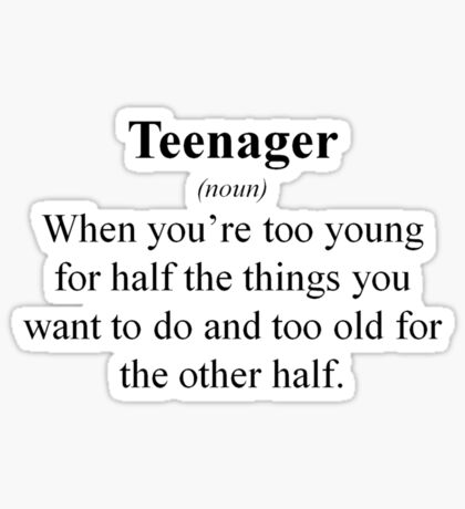 The meaning of teenager Sticker