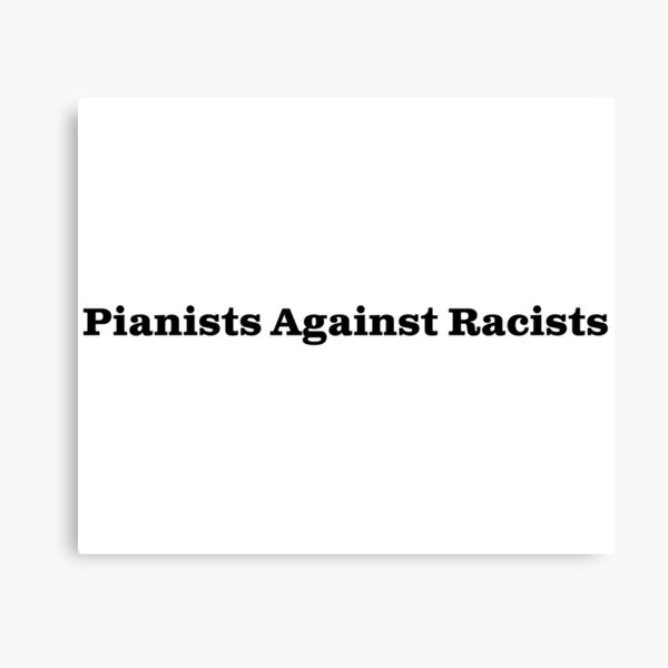 Pianists Against Racists Canvas Print