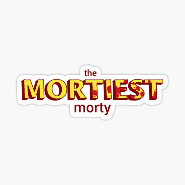 The Mortiest Morty Sticker