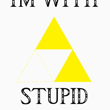 Triforce - I'm with stupid (A) by DrGluefoot