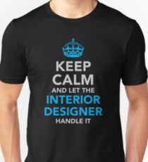 Let The Interior Designer Handle It Unisex T-Shirt