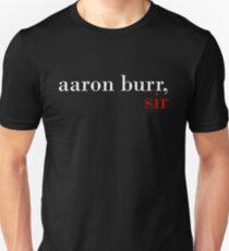 Aaron Burr, Sir - Black BG Unisex T-Shirt
