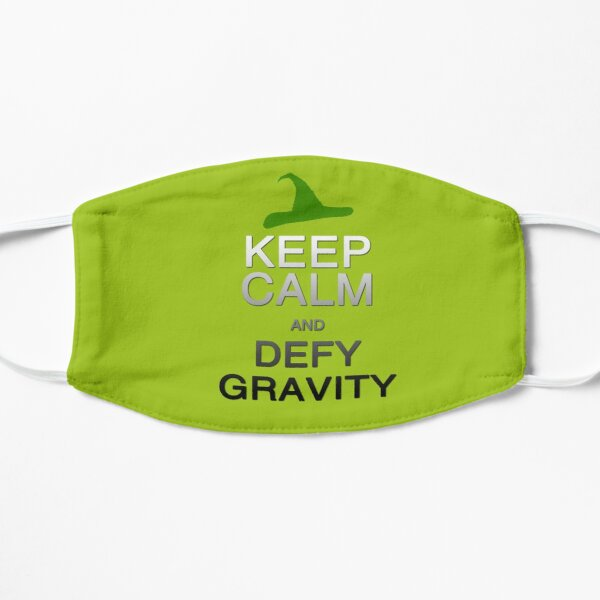 Keep Calm and Defy Gravity Mask