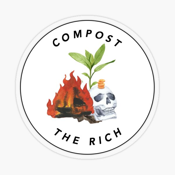Compost the Rich Transparent Sticker