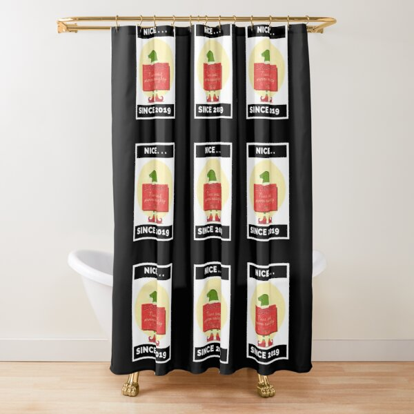 Nice Since 2019: Nice Until Proven Naughty Shower Curtain