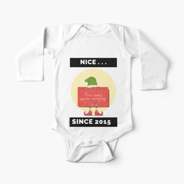 Nice Since 2015: Nice Until Proven Naughty Long Sleeve Baby One-Piece