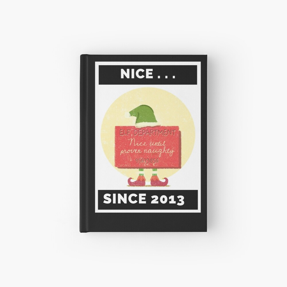 Nice Since 2013: Nice Until Proven Naughty Hardcover Journal