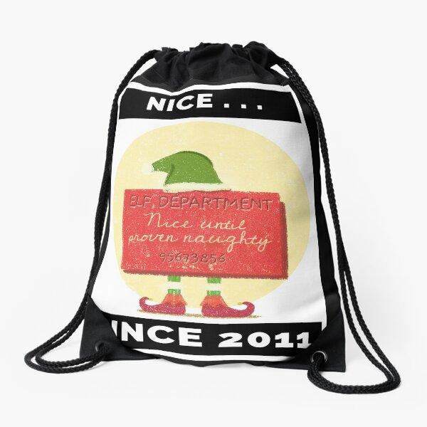 Nice Since 2011: Nice Until Proven Naughty Drawstring Bag