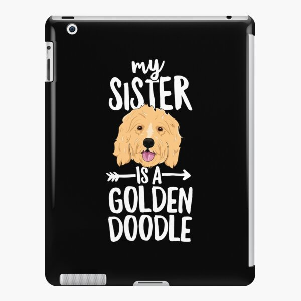 My Sister Is A Goldendoodle T-Shirt Boy Girl Dog Family iPad Snap Case