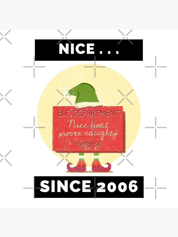 Nice Since 2006: Nice Until Proven Naughty by bowiebydesign