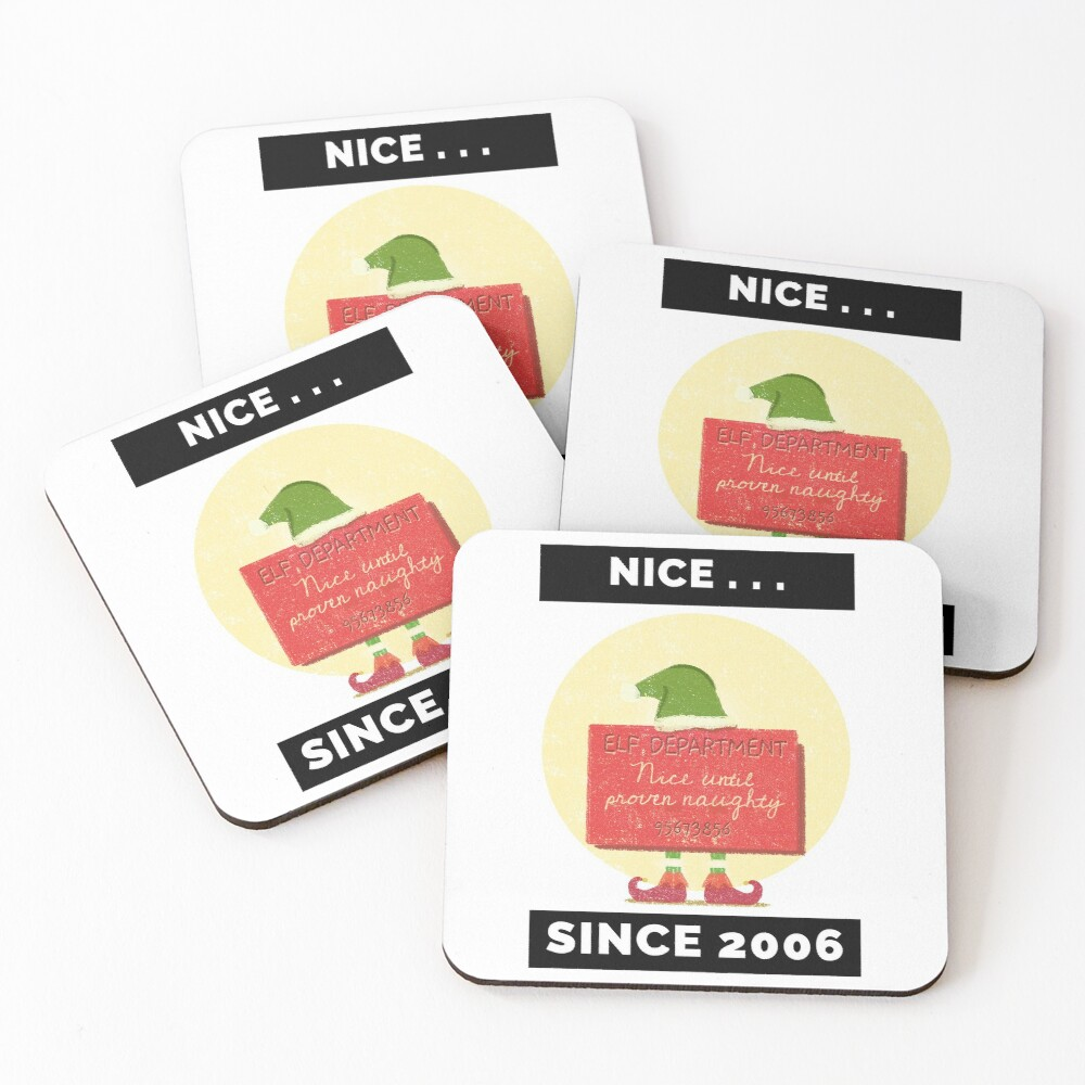 Nice Since 2006: Nice Until Proven Naughty Coasters (Set of 4)